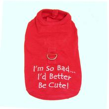 I'm So Bad Dog Harness Shirt