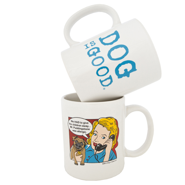 Dog is Good Mr. Puddingstone... Coffee Mug