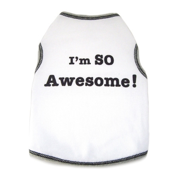 I'm So Awesome Dog Tank Top - White