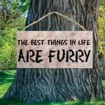 View Image 1 of The Best Things in Life are Furry Wood Sign
