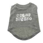 'I Have Issues' Screen Print Dog Tank Top - Gray