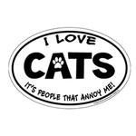 I Love Cats...People Annoy Me Oval Magnet