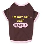 View Image 2 of I'm Not Fat...Just Fluffy Dog T-Shirt - Chocolate