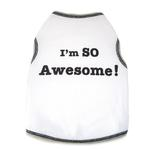 View Image 1 of I'm So Awesome Dog Tank Top - White