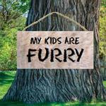 View Image 1 of My Kids are Furry Wood Sign