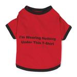 View Image 1 of Nothing Under This Dog T-Shirt - Red