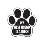 View Image 1 of Paw Magnet - My Best Friend Is A Bitch
