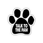 Paw Magnet - Talk To The Paw