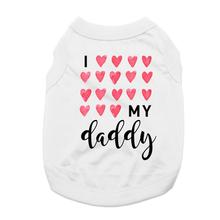I Love My Daddy Dog Shirt - White