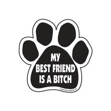 Paw Magnet - My Best Friend Is A Bitch
