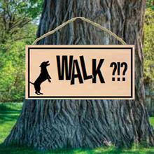 Walk?!? Wood Sign