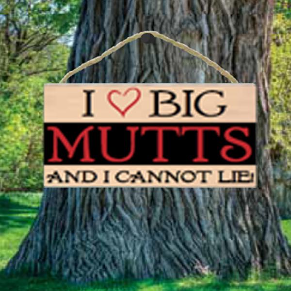 I Love Big Mutts Wood Sign