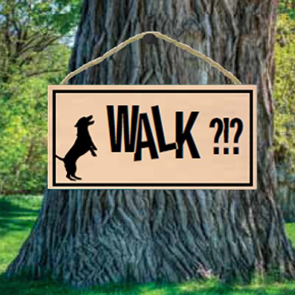 Walk?!? Wood Sign