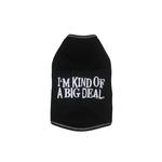 View Image 1 of I'm Kind of a Big Deal Dog T-Shirt - Black