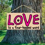View Image 1 of LOVE is a 4 Legged Word Wood Sign