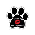 View Image 1 of Paw Magnet - Did You Kiss Your Dog Today