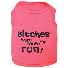 Bitches Have More Fun Dog Tank by Parisian Pet