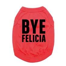 Bye Felicia Dog Shirt - Red