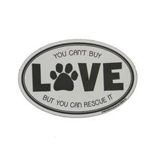 You Can't Buy Love But You Can Rescue It Oval Magnet