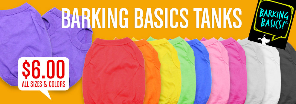New Barking Basics Tanks!