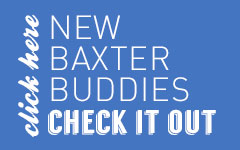 Check out our New BaxterBuddies!