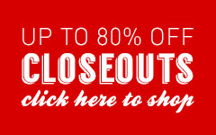 Shop All Closeouts!